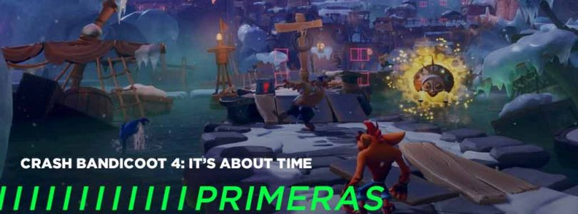 Crash Bandicoot 4: It's About Time – Primeras Impresiones