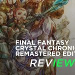 Final Fantasy Crystal Chronicles Remastered Edition Review
