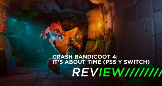 Crash Bandicoot 4: It's About Time (PS5 y Switch) Review