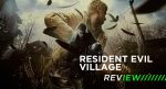 Resident Evil Village Review