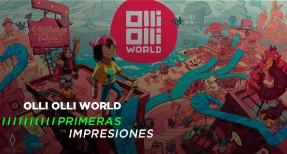 Olli Olli World – Primeras impresiones