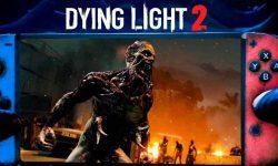 Dying Light 2 Stay Human llegará también a Nintendo Switch